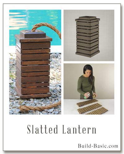 Build a Slatted Lantern - Building Plans by @BuildBasic www.build-basic.com