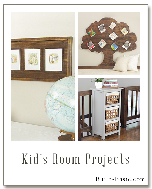 Projects by Build Basic www.build-basic.com Kid's Room Projects