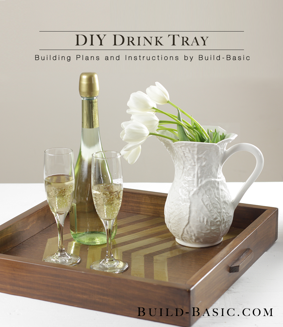 Build A Diy Drink Tray Build Basic