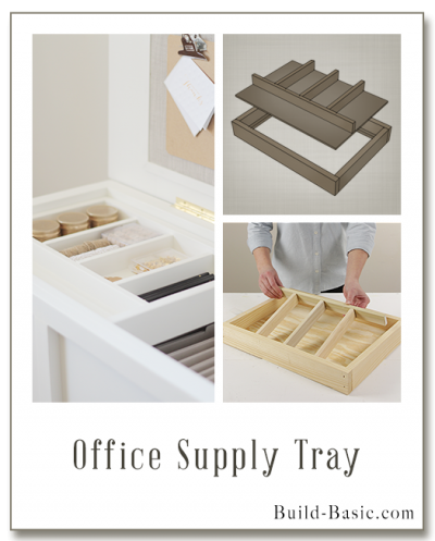 Build an Office Supply Tray - Building Plans by @BuildBasic www.build-basic.com