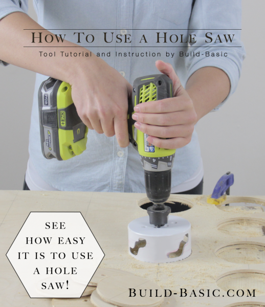 How to Use a Hole Saw by Build Basic - Project Opener - Image