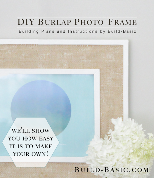 Build a DIY Burlap Photo Frame - Building Plans by @BuildBasic www.build-basic.com