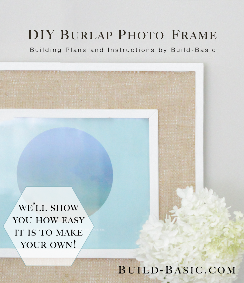 Build a DIY Burlap Photo Frame ‹ Build Basic